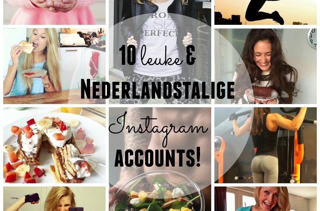 10 leuke Nederlandse Instagram accounts