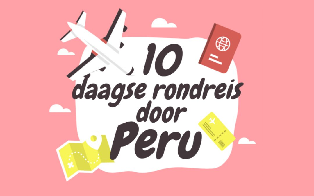 Rondreis door Noord-Peru in 10 dagen